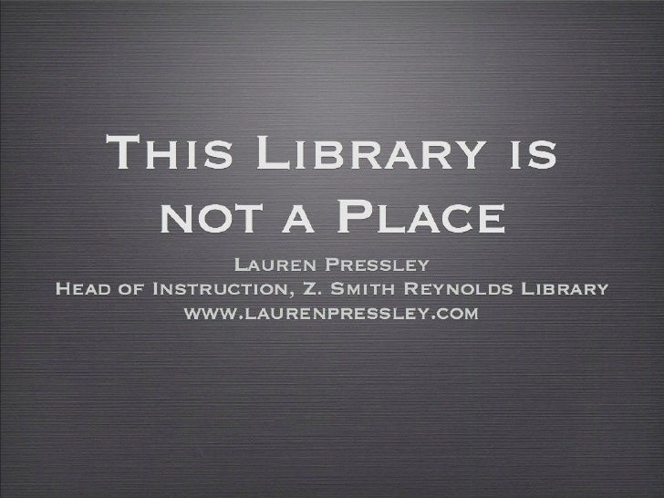 This Library is Not a Place