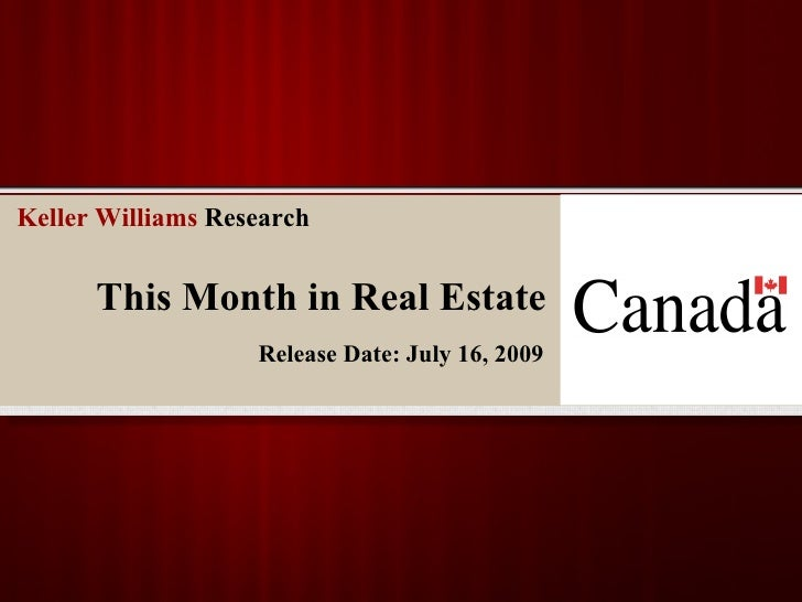 Keller Williams Research         This Month in Real Estate                    Release Date: July 16, 2009
