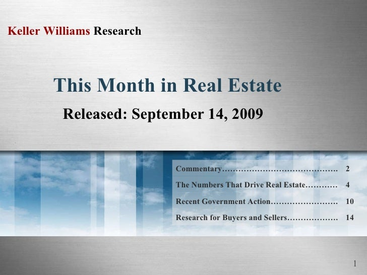 This Month in Real Estate Released: September 14, 2009 14 Research for Buyers and Sellers………………. Recent Government Action…...
