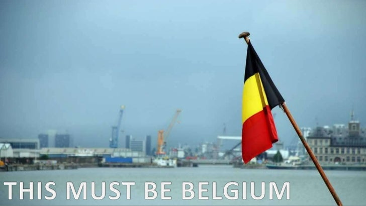 THIS MUST BE BELGIUM<br />