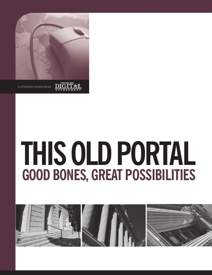 A STRATEGY PAPER FROM:      This Old POrTal  GOOd BOnes, GreaT POssiBiliTies