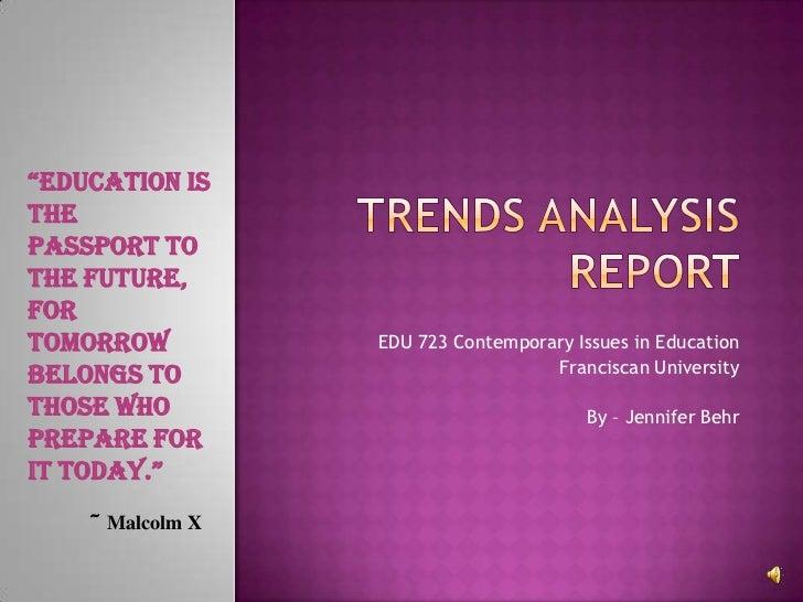 """education isthepassport tothe future,fortomorrow          EDU 723 Contemporary Issues in Education                       ..."