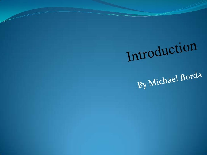Introduction<br />By Michael Borda<br />