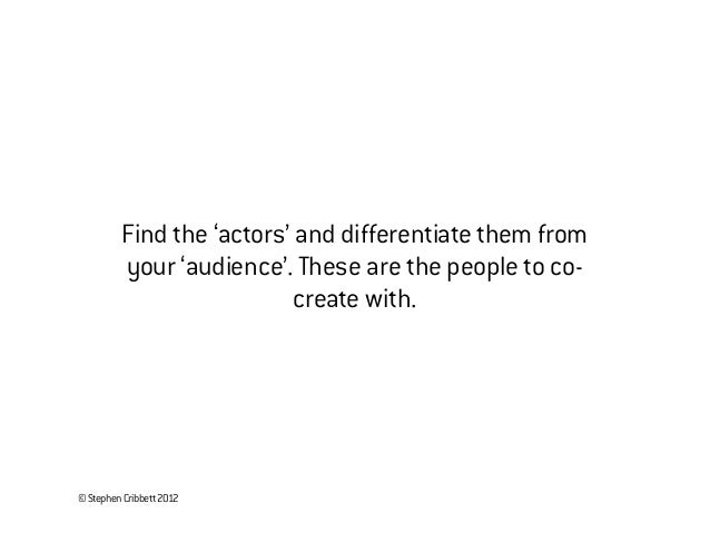 ©StephenCribbett2013and when done well, co-creation delivers...