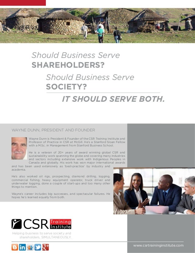 Should Business Serve Helping business to serve society and shareholders, SIMULTANEOUSLY. Should Business Serve WAYNE DUNN...