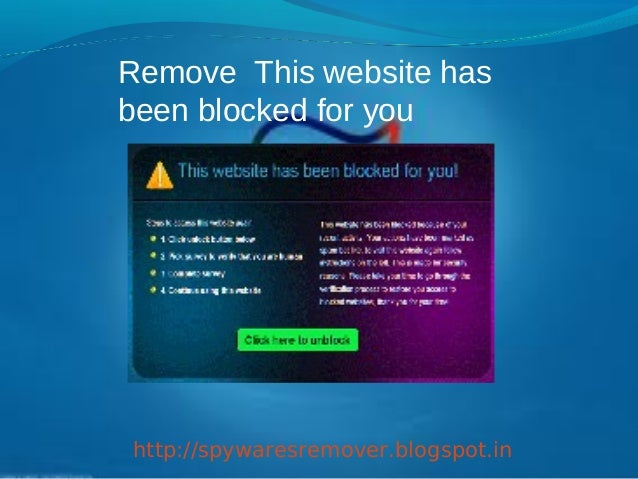 Remove This website hasbeen blocked for youhttp://spywaresremover.blogspot.in