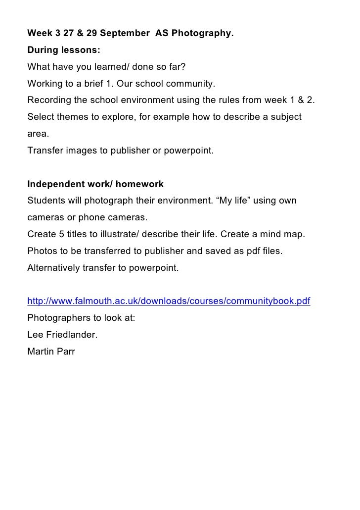 Week 3 27 & 29 September AS Photography.During lessons:What have you learned/ done so far?Working to a brief 1. Our school...