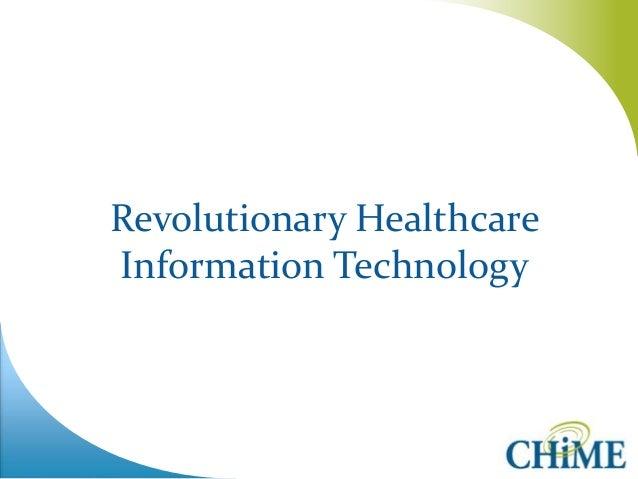 Revolutionary Healthcare Information Technology