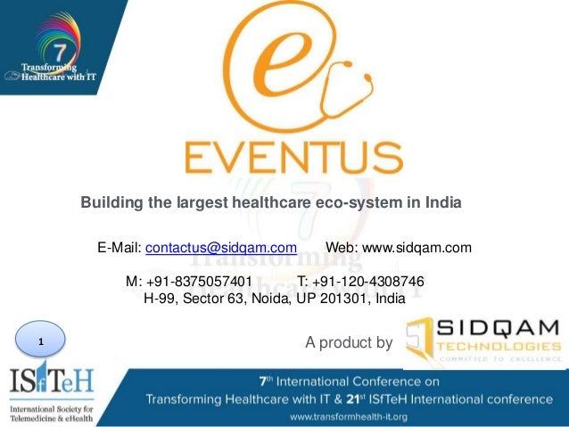 1 Building the largest healthcare eco-system in India A product by E-Mail: contactus@sidqam.com Web: www.sidqam.com M: +91...