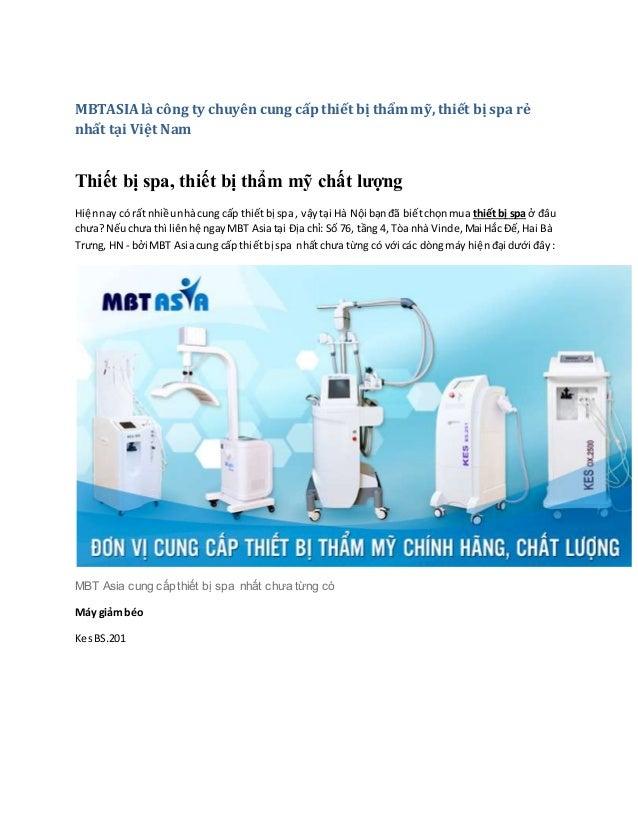 MBTASIAlà công ty chuyên cung cấp thiết bị thẩm mỹ, thiết bị spa rẻ nhất tại Việt Nam Thiết bị spa, thiết bị thẩm mỹ chất ...