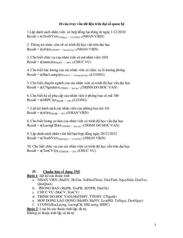 7 10 câu truy vấn dữ liệu trên đại số quan hệ 1.Lập danh sách nhân viên có hợp đồng lao động từ ngày 1/12/2010 Result = π(...