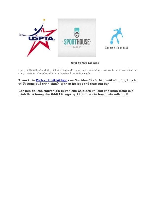 Thiết kế logo thể thaoLogo thể thao thường được thiết kế với màu đỏ - màu của chiến thắng. màu xanh - màu của niềm tin,cũn...