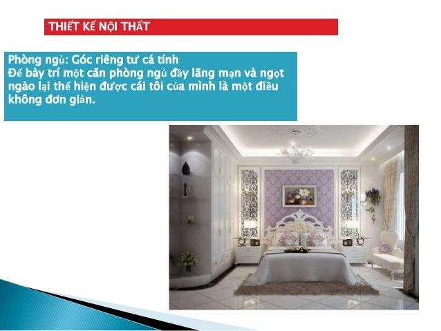 THIẾT KẾ NỘI THẤT  Phòng ngủ: Góc riêng tư cá tính  Để bày trí một căn phòng ngủ đầy lãng mạn và ngọt  ngào lại thể hiện đ...
