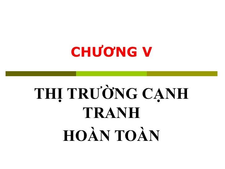 CHƯƠNG V THỊ TRƯỜNG CẠNH TRANH HOÀN TOÀN