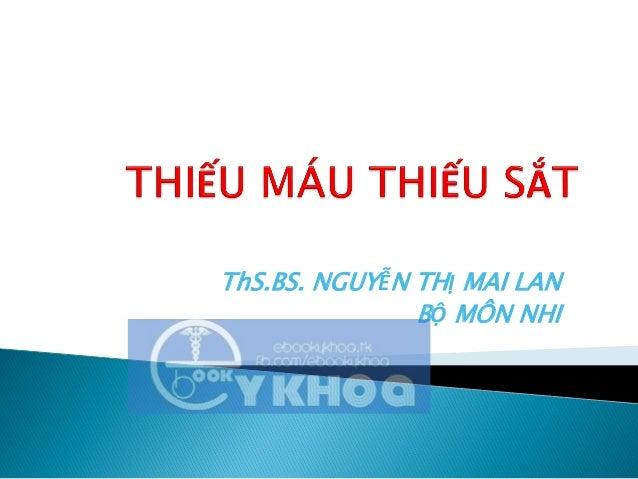 ThS.BS. NGUYỄN THỊ MAI LAN BỘ MÔN NHI