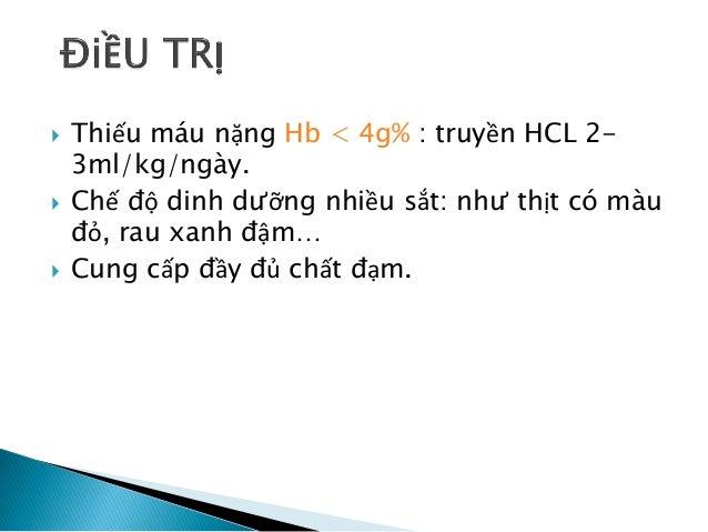  Thuốc Fe: 4-6 mg/kg/ngày chia 3 lần, uống xa bữa ăn. Có thể dùng sắt dạng TB sâu nếu không uống được.  Thời gian điều t...