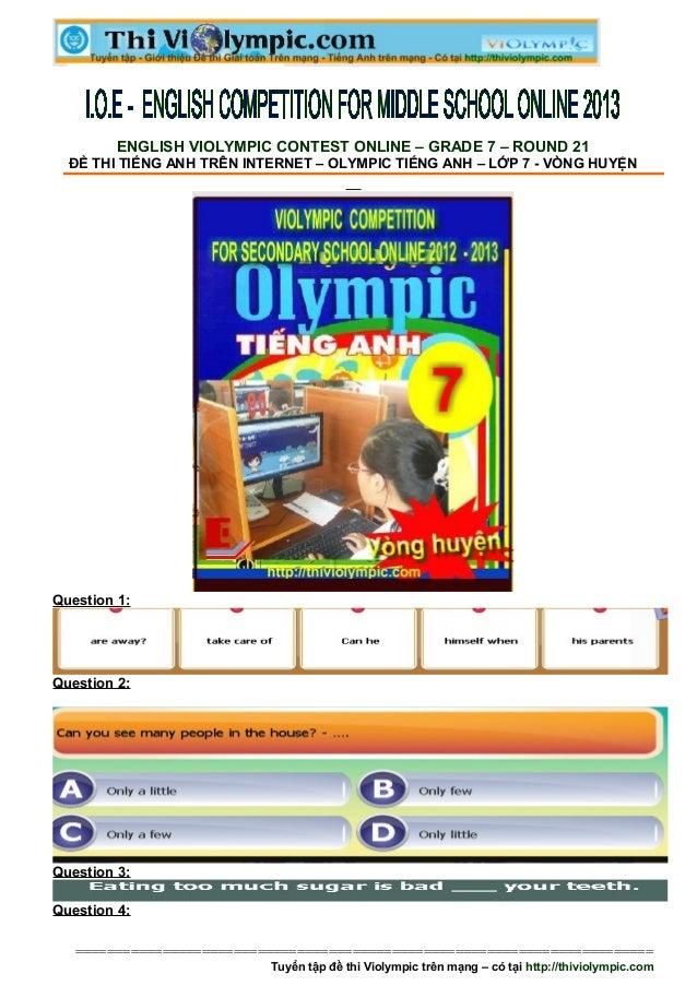 ENGLISH VIOLYMPIC CONTEST ONLINE – GRADE 7 – ROUND 21  ĐỀ THI TIẾNG ANH TRÊN INTERNET – OLYMPIC TIẾNG ANH – LỚP 7 - VÒNG H...