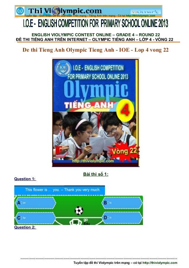 ENGLISH VIOLYMPIC CONTEST ONLINE – GRADE 4 – ROUND 22ĐỀ THI TIẾNG ANH TRÊN INTERNET – OLYMPIC TIẾNG ANH – LỚP 4 - VÒNG 22 ...