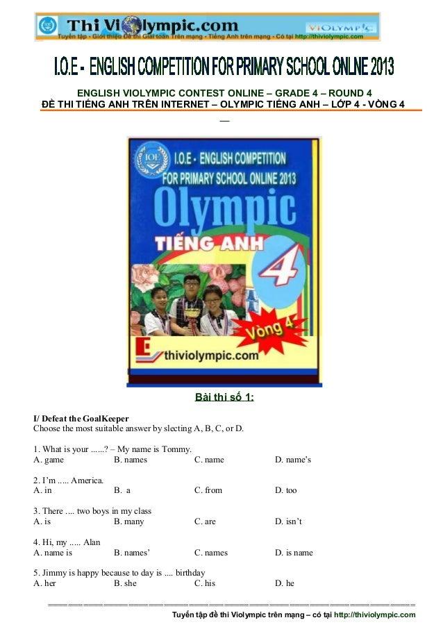 ENGLISH VIOLYMPIC CONTEST ONLINE – GRADE 4 – ROUND 4  ĐỀ THI TIẾNG ANH TRÊN INTERNET – OLYMPIC TIẾNG ANH – LỚP 4 - VÒNG 4 ...