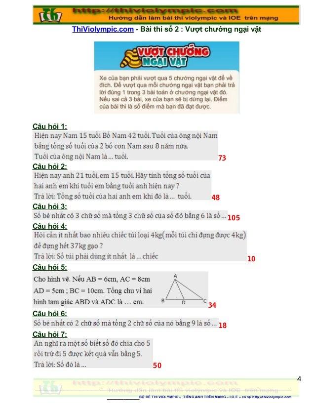 ThiViolympic.com - Bài thi số 2 : Vượt chướng ngại vật Câu hỏi 1: 73 Câu hỏi 2: 48 Câu hỏi 3: 105 Câu hỏi 4: 10 Câu hỏi 5:...