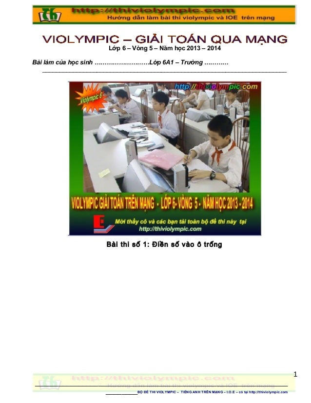 Lớp 6 – Vòng 5 – Năm học 2013 – 2014 Bài làm của học sinh ………………………Lớp 6A1 – Trường ………… _________________________________...