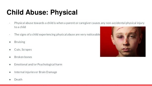 child abuse and the types of damage it causes There are many types of child abuse,  possible signs of child abuse in this article  help the child get therapy to start healing the emotional damage of the abuse.