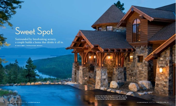 Sweet Spot              Surrounded by breathtaking scenery,              a couple builds a home that drinks it all in.    ...
