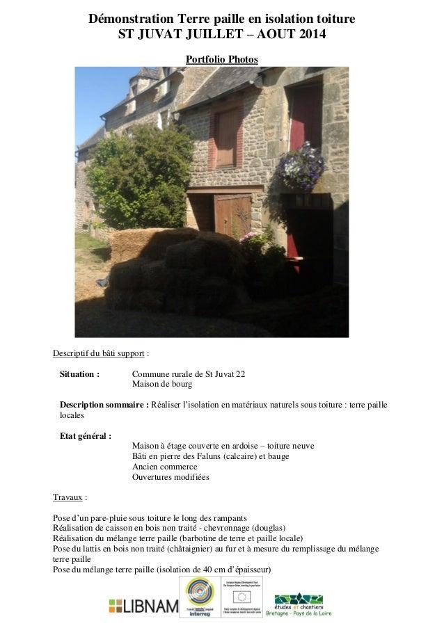 Démonstration Terre paille en isolation toiture ST JUVAT JUILLET – AOUT 2014 Portfolio Photos Descriptif du bâti support :...