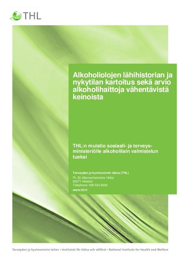 1 Alkoholiolojen lähihistorian ja nykytilan kartoitus sekä arvio alkoholihaittoja vähentävistä keinoista THL:n muistio sos...