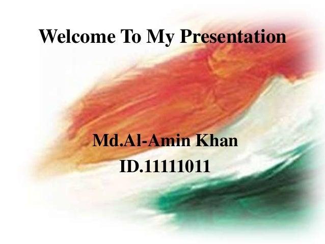 Welcome To My Presentation Md.Al-Amin Khan ID.11111011