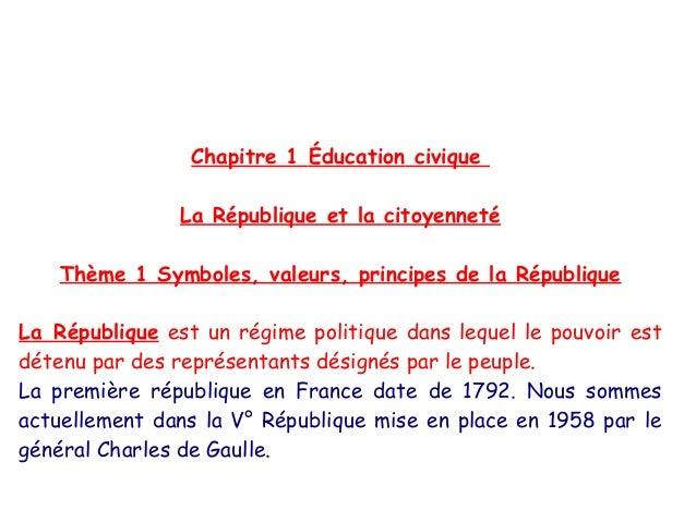 Chapitre 1 Éducation civique La République et la citoyenneté Thème 1 Symboles, valeurs, principes de la République La Répu...