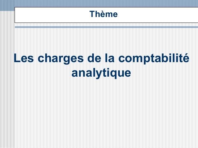 Thème  Les charges de la comptabilité  analytique