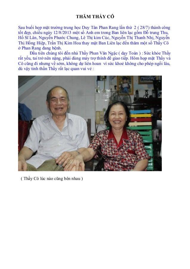 THĂM THẦY CÔ Sau buổi họp mặt trường trung học Duy Tân Phan Rang lần thứ 2 ( 28/7) thành công tốt đẹp, chiều ngày 12/8/201...