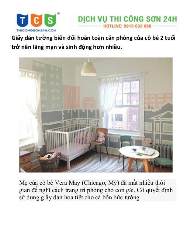 Giấy dán tường biến đổi hoàn toàn căn phòng của cô bé 2 tuổi trở nên lãng mạn và sinh động hơn nhiều. Mẹ của cô bé Vera Ma...