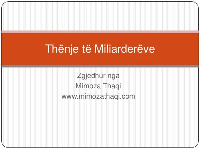 Zgjedhur nga Mimoza Thaqi www.mimozathaqi.com Thënje të Miliarderëve