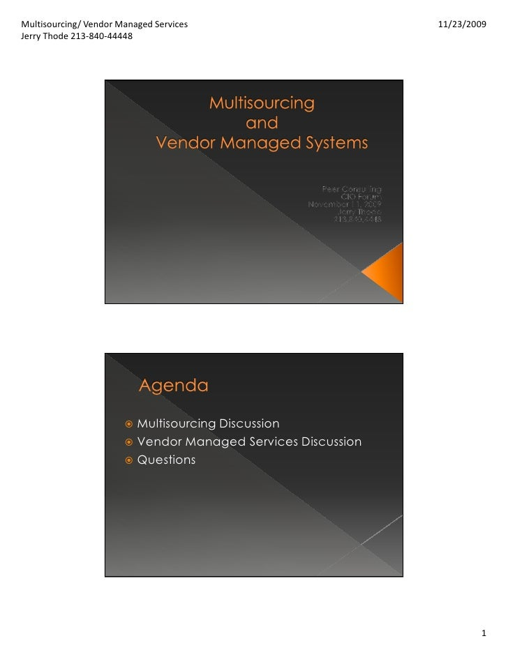 Multisourcing/ Vendor Managed Services                         11/23/2009 Jerry Thode 213-840-44448                       ...