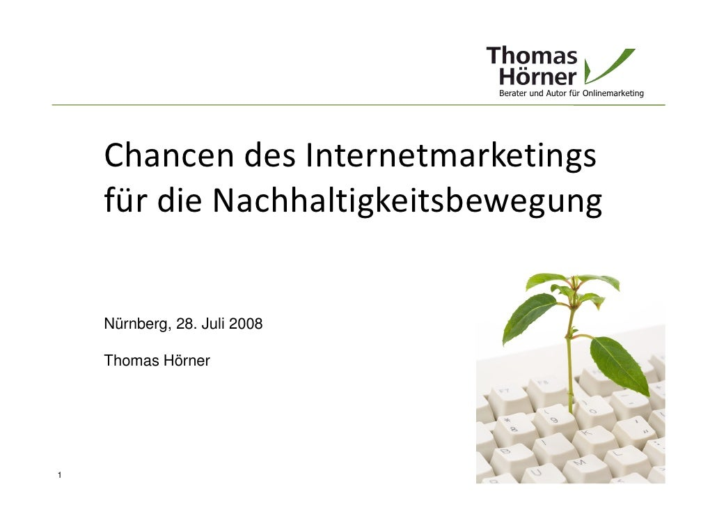 Berater und Autor für Onlinemarketing         Chancen des Internetmarketings     für die Nachhaltigkeitsbewegung       Nür...