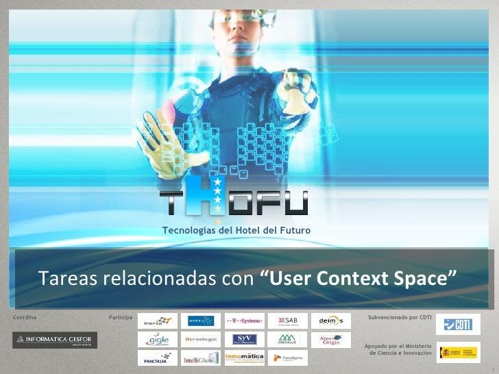 """Tecnologías del Hotel del Futuro           Tareas relacionadas con """"User Context Space""""Coordina          Participa        ..."""