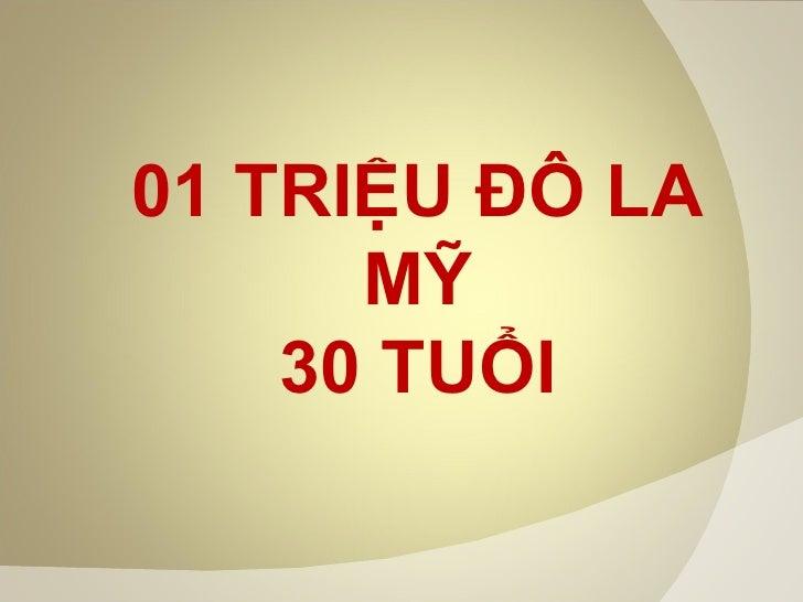 01 TRIỆU ĐÔ LA MỸ 30 TUỔI