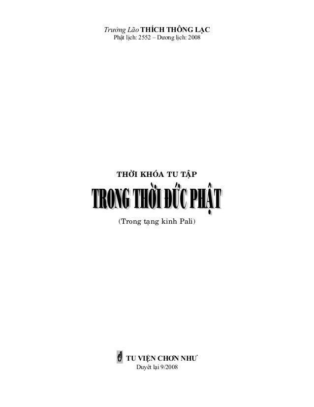 Trưởng Lão THÍCH THÔNG LẠC Phật lịch: 2552 – Dương lịch: 2008  THÔØI KHOÙA TU TAÄP  (Trong taïng kinh Pali)  TU VIỆN CHƠN ...