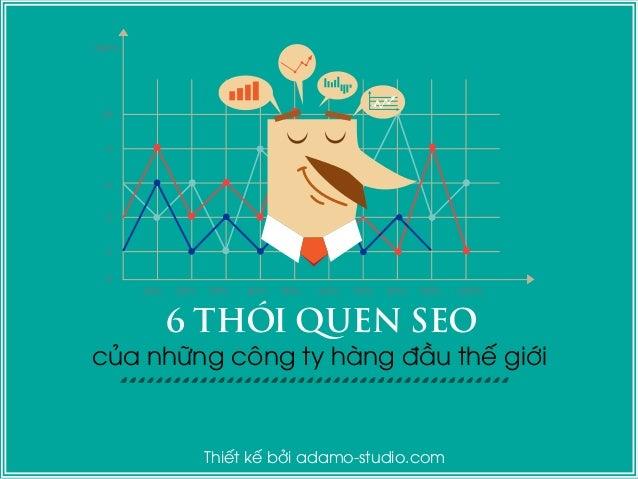 6 THÓI QUEN SEO của những công ty hàng đầu thế giới  Thiết kế bởi adamo-studio.com
