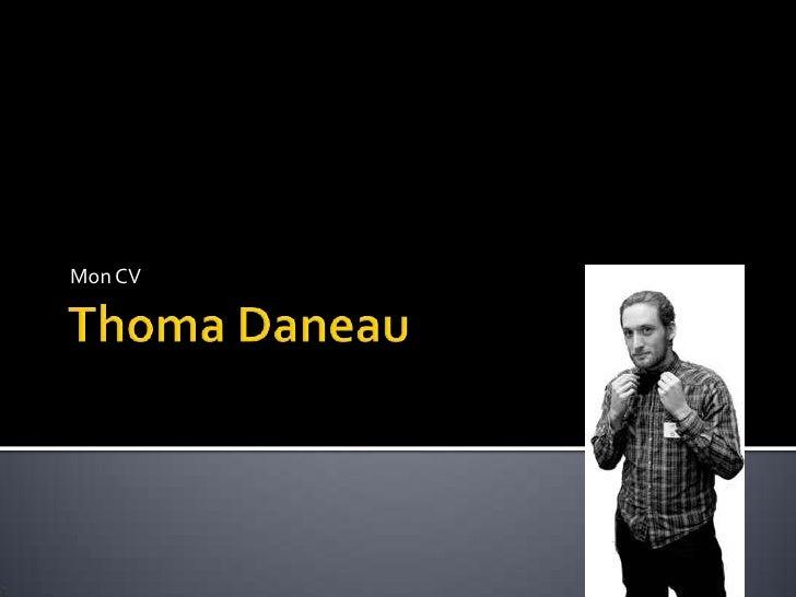 Thoma Daneau<br />Mon CV<br />