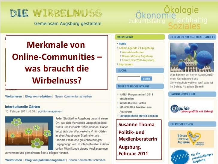 Merkmale von  Online-Communities – was braucht die Wirbelnuss? Susanne Thoma Politik- und Medienberaterin  Augsburg, Febru...