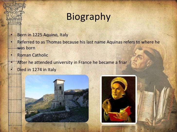 thomas aquinas life St thomas aquinas, a medieval roman catholic scholar, reconciled the political   according to aristotle, only by living in a community to secure the good life.