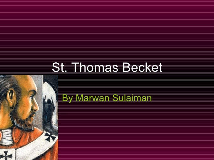 St. Thomas Becket By Marwan Sulaiman