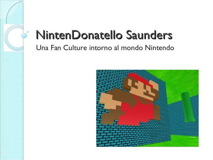 NintenDonatello Saunders Una Fan Culture intorno al mondo Nintendo