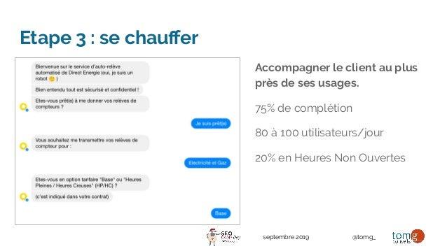 septembre 2019 @tomg_ Etape 3 : se chauffer Accompagner le client au plus près de ses usages. 75% de complétion 80 à 100 ut...