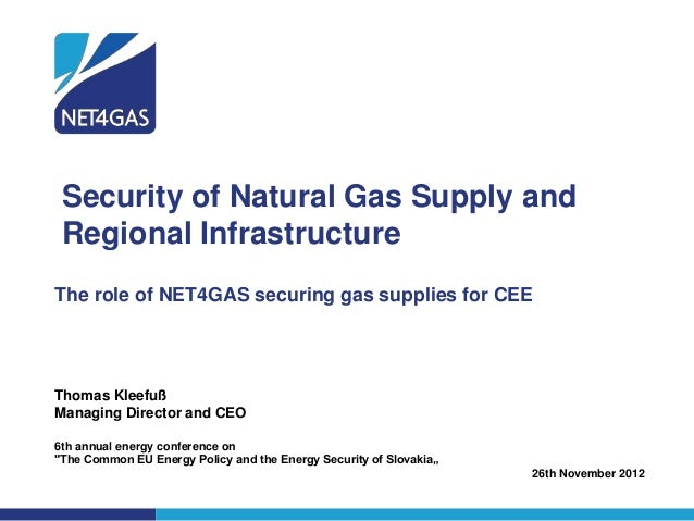 Security of Natural Gas Supply and Regional InfrastructureThe role of NET4GAS securing gas supplies for CEEThomas KleefußM...