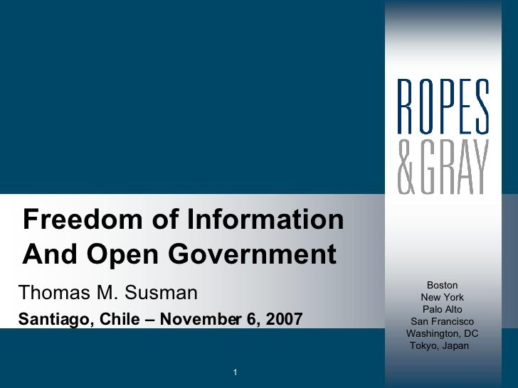 Freedom of Information And Open Government Thomas M. Susman Santiago, Chile – November 6, 2007 1 Tokyo, Japan