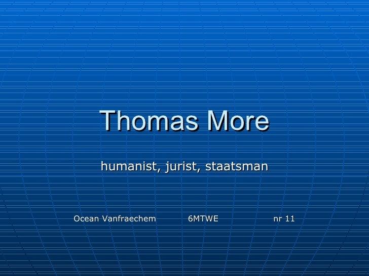 Thomas More humanist, jurist, staatsman Ocean Vanfraechem  6MTWE  nr 11